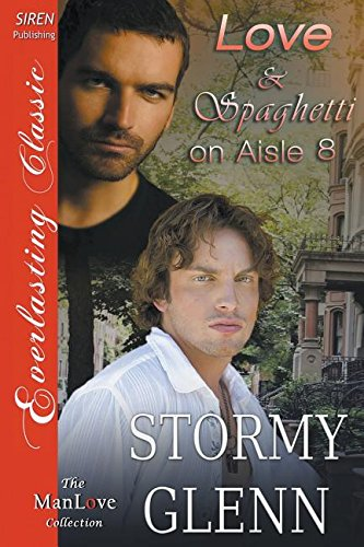 Love & Spaghetti on Aisle Eight [Captivated Lovers 2] (Siren Publishing Everlasting Classic Manlove) PDF