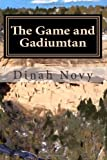 The Game and Gadiumtan, Dinah Novy, 1461057914