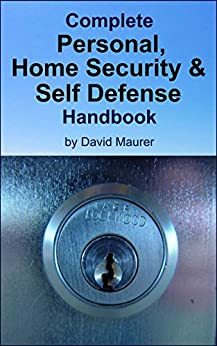 Complete Personal & Home Security and Self-Defense Handbook