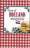 Taste of Holland, Favorite Dutch Recipes, From the Hansje Brinker Guild
