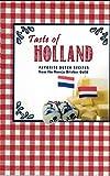 Taste of Holland, Favorite Dutch Recipes, From the Hansje Brinker Guild