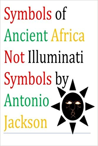 Symbols Of Ancient Africa Not Illuminati Symbols Mr Antonio
