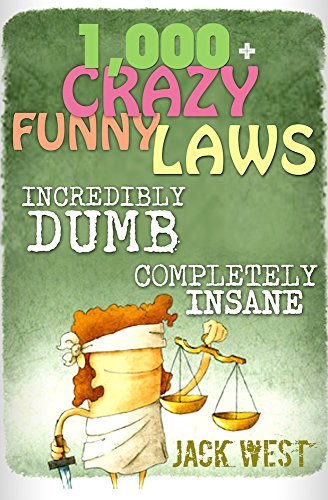 1,000+ CRAZY FUNNY LAWS - Incredibly Dumb: Completely Insane