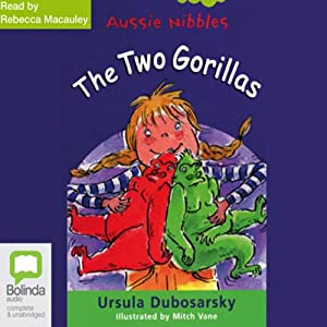 The Two Gorillas: Aussie Nibbles Audiobook