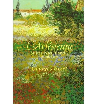 - [(L'Arlesienne: Suites Nos. 1 and 2 (Full Score) )] [Author: Georges Bizet] [Aug-2010]