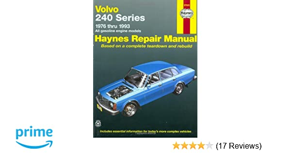 volvo 240 series 1976 thru 1993 all gasoline engine models haynes rh amazon com Haynes Manual Pictures Back Haynes Manuals UK