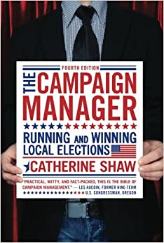 The Campaign Manager: Running And Winning Local Elections (Campaign Manager: Running & Winning Local Elections) Download.zip