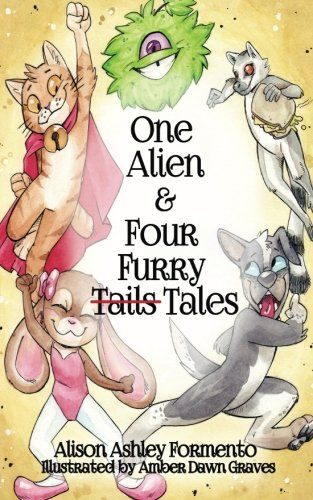 One Alien Four Furry Tails Tales Alison Ashley Formento Amber