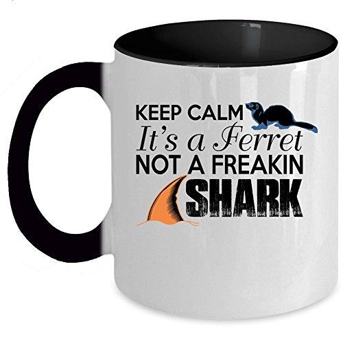 It's A Ferret Not A Freaking Shark Coffee Mug, Keep Calm Accent Mug (Accent Mug - Black)