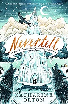 Nevertell, by Katharine Orton science fiction and fantasy book and audiobook reviews