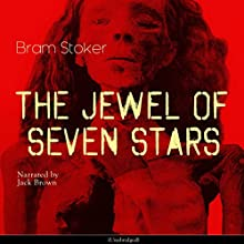 The Jewel of Seven Stars Audiobook by Bram Stoker Narrated by Jack Brown