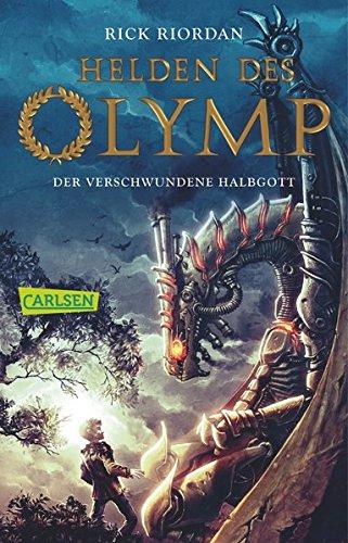 Helden des Olymp 1: Der verschwundene Halbgott Taschenbuch – 22. August 2014 Rick Riordan Gabriele Haefs Carlsen 3551313180
