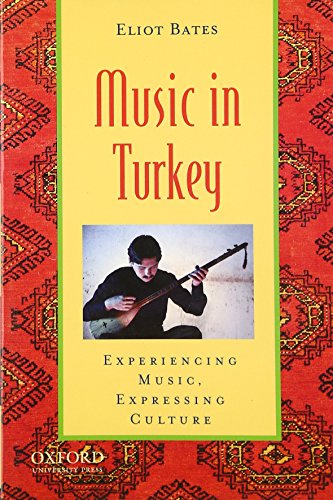 Music in Turkey: Experiencing Music, Expressing Culture (Global Music Series) by Brand: Oxford University Press, USA