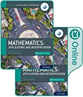 Mathematics: Applications and Interpretation, Standard Level, Course Companion (Oxford Ib Diploma Programme)