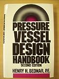 Pressure Vessel Design Handbook, Bednar, Henry H., 0442213859