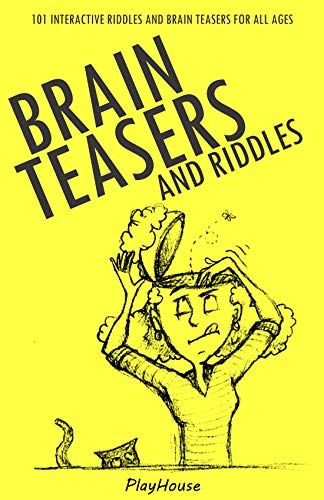 Riddles And Brain Teasers: 101 Interactive Riddles And Brain Teasers For All Ages