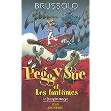 Peggy Sue et les fantômes - Tome 8: La jungle rouge