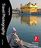 Travel Photography, 2nd: The leading guide to travel and location photography (Footprint - Lifestyle Guides)