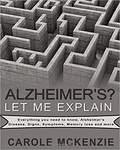 Alzheimer's? Let Me Explain: Everything you need to know