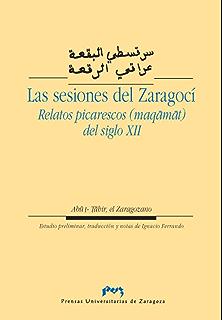Relatos picarescos. Las sesiones del Zaragocí. (maqamat) del siglo XII (Spanish