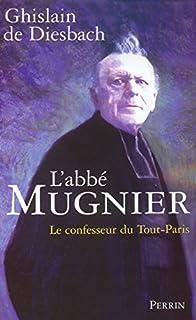 L'abbé Mugnier : le confesseur du Tout-Paris, Diesbach, Ghislain de