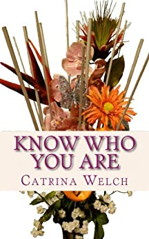 Know Who You Are by [Welch, Catrina]