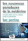 Les nouveaux paradoxes de la médecine - La santé, entre science, raison, profit et précaution par Perino