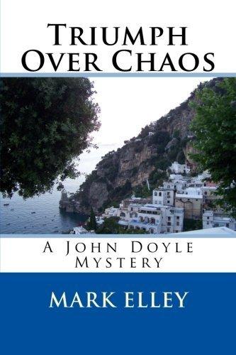 Download Triumph Over Chaos: A John Doyle Mystery (John Doyle Mysteries) (Volume 3) ebook