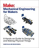 img - for Mechanical Engineering for Makers: A Hands-on Guide to Designing and Making Physical Things book / textbook / text book