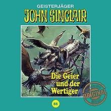 Die Geier und der Wertiger (John Sinclair - Tonstudio Braun Klassiker 88) Hörspiel von Jason Dark Gesprochen von:  div.