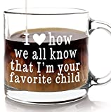 Favorite Child Mug - Funny Mother's Day or Father's Day Gift from Son Daughter or Kids for Mom or Dad 13 Oz - Great Sarcastic Humorous Gifts for Birthday Christmas Present - Novelty Glass Coffee Mugs