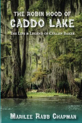 (The Robin Hood of Caddo Lake: Life & Legend of Cullen Baker)