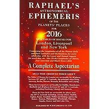 Raphael's Astronomical Ephemeris of the Planets' Places for 2016