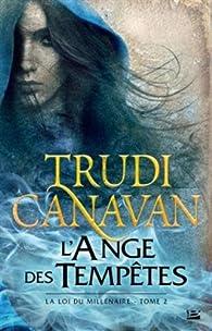 La loi du millénaire, tome 2 : L'ange des tempêtes par Trudi Canavan