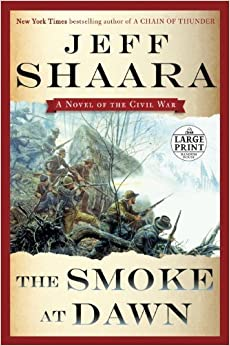 Book The Smoke at Dawn: A Novel of the Civil War (Random House Large Print) by Jeff Shaara (2014-12-15)