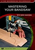 Mastering Your Bandsaw