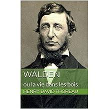 Walden : ou la vie dans les bois (French Edition)