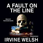 A Fault on the Line: A Short Story from Reheated Cabbage | Irvine Welsh