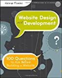 Website Design and Development: 100 Questions to Ask Before Building a Website, George Plumley, 0470889527