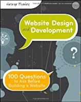 Website Design and Development: 100 Questions to Ask Before Building a Website Front Cover