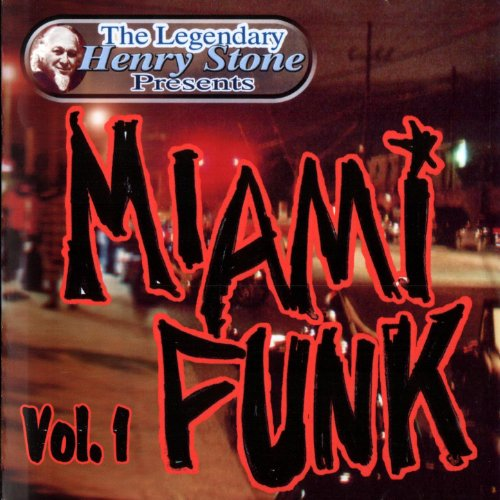 The Legendary Henry Stone Presents: Miami Funk Vol. 1 ()