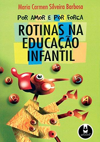 Por Amor e por Força: Rotinas na Educação Infantil