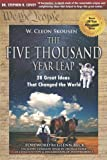 img - for By W. Cleon Skousen - The Five Thousand Year Leap: 28 Great Ideas That Changed the World (1/30/09) book / textbook / text book