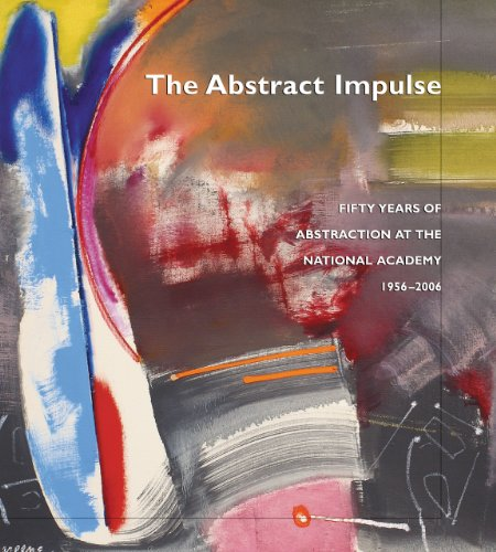 The Abstract Impulse: Fifty Years of Abstraction at the National Academy, - Hills At The Chino Shops