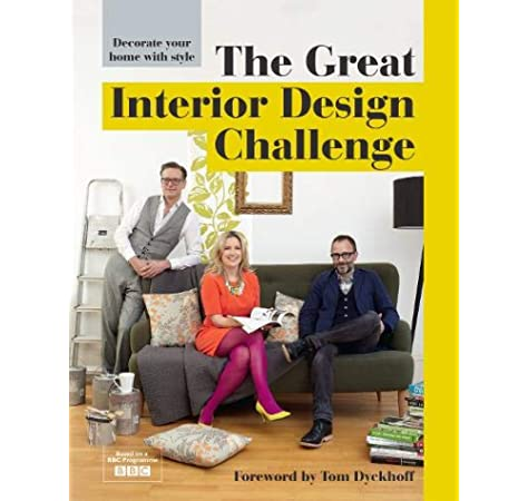 Amazon Com The Great Interior Design Challenge Decorate Your Home With Style 9781909815117 Sorrell Katherine Books