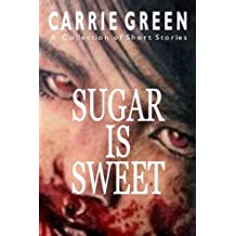 SUGAR IS SWEET: A Collection of Short Stories