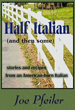Half Italian (and then some)