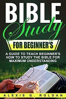 Bible Study Beginners Maximum Understanding ebook