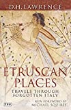 img - for Etruscan Places: Travels Through Forgotten Italy (Tauris Parke Paperbacks) book / textbook / text book