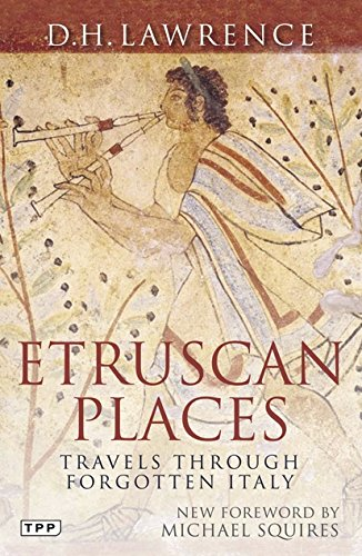 Etruscan Places: Travels Through Forgotten Italy (Tauris Parke (Etruscan Places)